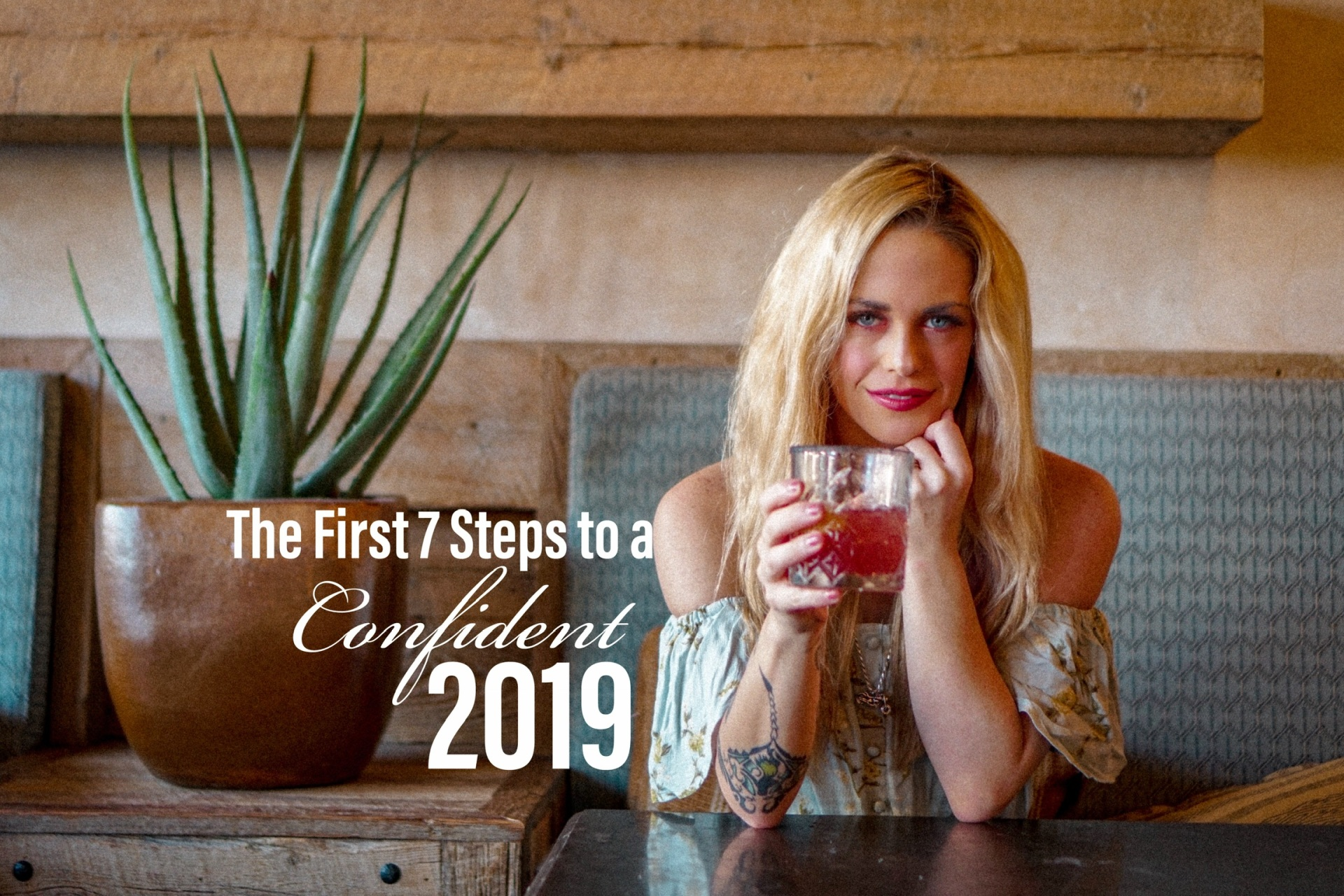 The First 7 Steps to a Confident 2019!